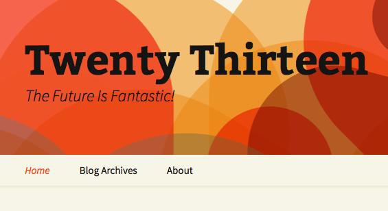 WordPress Twenty Thirteen: Soft Launch