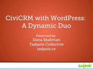 CiviCRM NYC MeetUp | Dana Skallman, Tadpole Collective